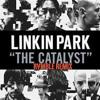 Linkin Park - The Catalyst (RVMBLE Bootleg)