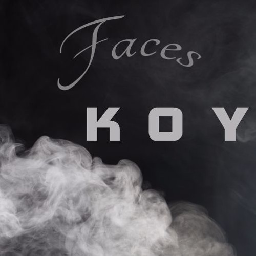 Koy - Faces (snippet)