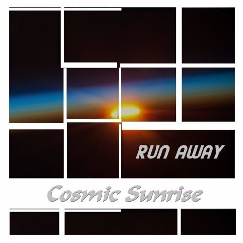 Cosmic Sunrise - Run Away (snippet)