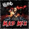 (MAD MIX) - DJ BL3ND