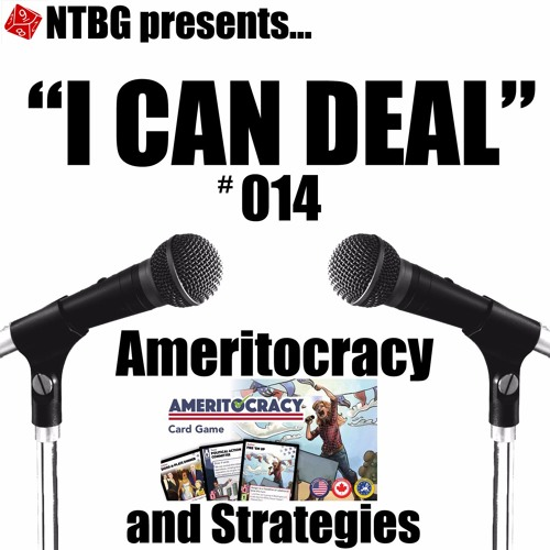 I Can Deal #014: Ameritocracy and Strategies