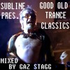 Subline Pres. Good Old Trance Classics (Mixed Gaz Stagg)