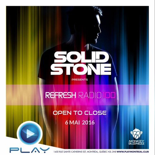 Solid Stone OTC @ Play Montreal (May 6th 2016) [Refresh Radio 100]