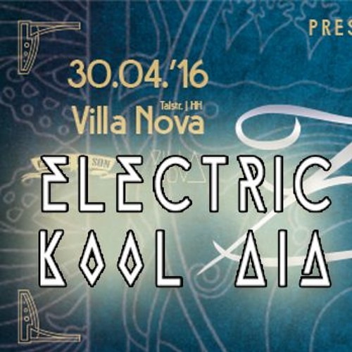Electric Kool Aid - DJ-Set  @ Villa Nova - Hamburg - 2016.04.30. (FREE DOWNLOAD)