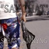 SAY THAT - SEBASTIAN KYNG