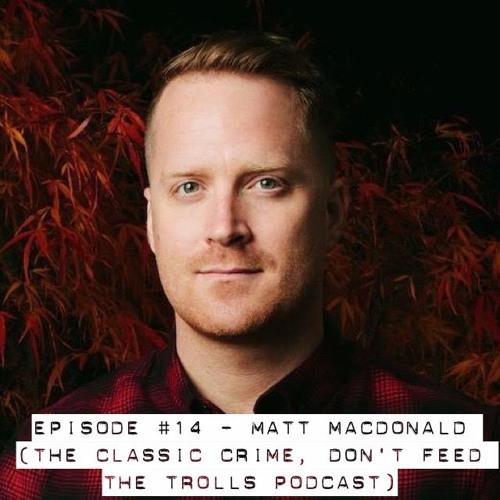 #14 Matt MacDonald (The Classic Crime)