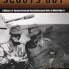 Scouts Out: A History of German Armored Reconnaissance Units in World War II  download pdf