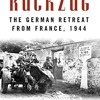 Rückzug: The German Retreat from France, 1944 (Foreign Military Studies)  download pdf