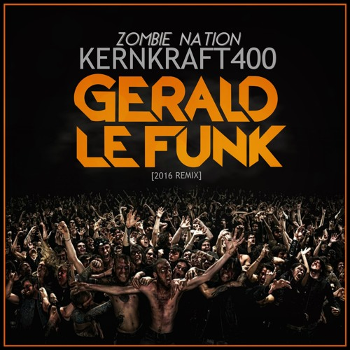 Zombie Nation - Kernkraft400 (Gerald Le Funk Remix)