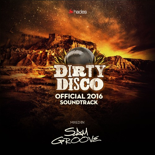 Sam Groove - Official 2016 Dirty Disco Soundtrack Mix