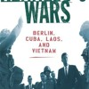 Kennedy s Wars: Berlin, Cuba, Laos, and Vietnam  download pdf
