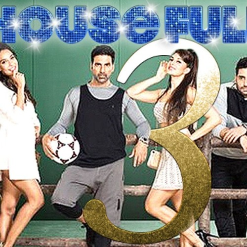 Housefull 3 Movie Songs By Ary Musik Free Listening On Soundcloud