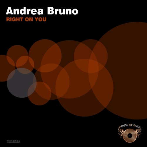 Andrea Bruno - Right On You (Original Mix) [HOUSE OF GOLD RECORDS]