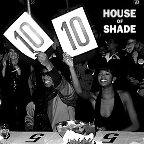 HOUSE OF SHADE – Master Beats Series Pt. 3 / Tens Across The Board Mix – 12.05.16