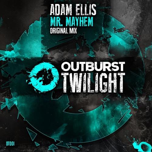 Adam Ellis - Mr Mayhem (Original Mix) [Outburst Twilight] PREVIEW
