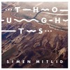 Download Simen Mitlid - Thouhts (GRÖ Remix) Mp3