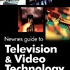 Newnes Guide to Television and Video Technology, Third Edition  download pdf
