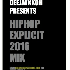 Hiphop Rap & R&B Explicit 2016 Mix BY DEEJAYKKGH