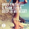 Andy Caldwell & Adam Johan - Deep In My Heart
