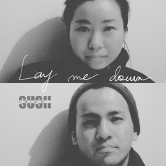 Lay Me Down (cover By SUSH)
