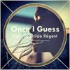 Once I Guess (Ft. Mathilde Régent)