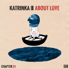 Premiere: KatrinKa - About Love [Chapter 24 Records]
