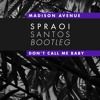 Madison Avenue - Don`t call me baby (Spraoi Santos Bootleg) (FREE DOWNLOAD)