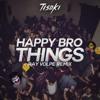 Tisoki - Happy Bro Things (Ray Volpe Remix)