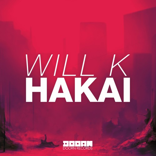 WILL K - Hakai [OUT NOW]