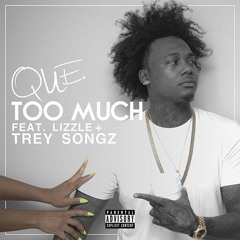 Que.-Too Much Ft. Trey Songz (Prod By: Ivy League & Bobby Johnson)