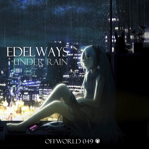 Edelways - Under Rain EP (Offworld049) June 6th 2016