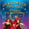Shadows Of The 60's: A Tribute To Motown ~