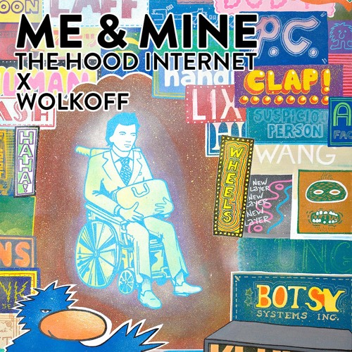 Wolkoff x The Hood Internet - Me And Mine