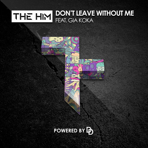 The Him The Him Dont Leave Without Me (Ft. Gia Koka) soundcloudhot