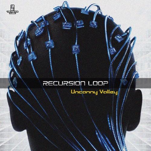 Recursion Loop - Uncanny Valley [TNDM015]