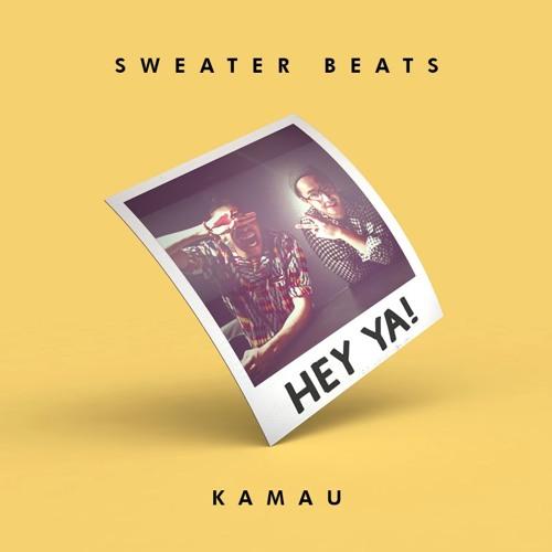 Sweater Beats Kamau Hey Ya By Sweater Beats Free Listening On
