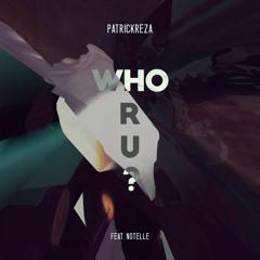 PatrickReza - WHO R U? (Feat. Notelle)