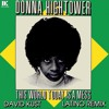 Donna Hightower - This World Today Is A Mess (David Kust Latino Remix)
