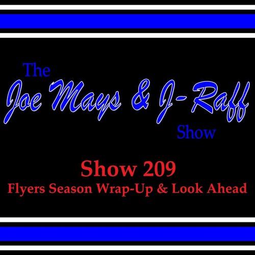 The Joe Mays & J-Raff Show: Episode 209 - Flyers Season Recap & Look Ahead