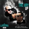 Fat Joe X Remy Ma Ft. French Montana - All The Way Up (Lucchii Remix)