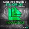 Feel Your Love (Kaaze Radio Edit) - Dannic & Sick Individuals