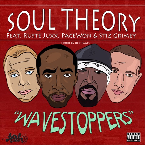 Soul Theory - Wavestoppers Feat. Ruste Juxx , Pace Won , Stiz Grimey & Red Pages