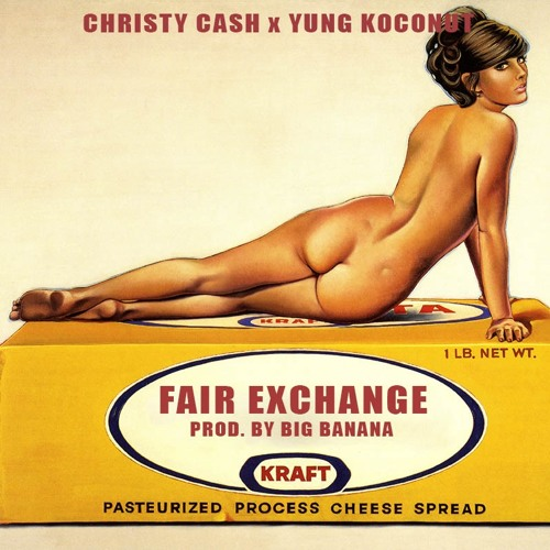 FAIR EXCHANGE - CHRISTY CASH x YUNG KOCO (PROD. BY BIG BANANA)