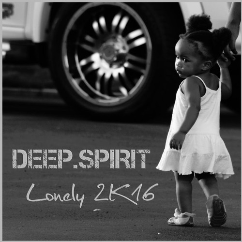DeepSpirit - Lonely 2K16 (Club Extended)