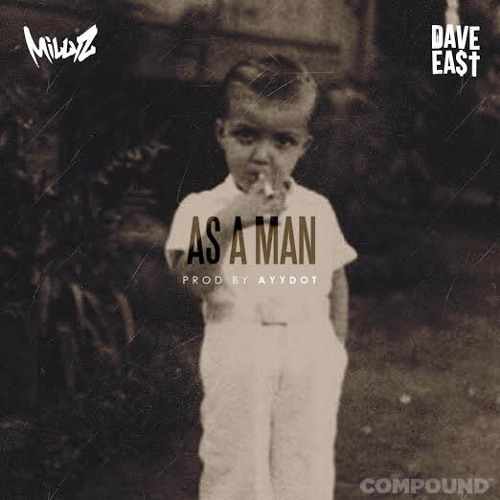 Millyz ft Dave East – As A Man @MILLYZ @DaveEast