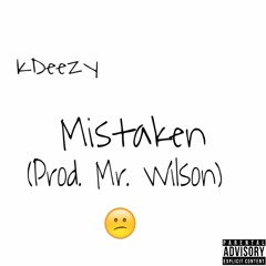 Mistaken (Prod. Mr. Wilson)