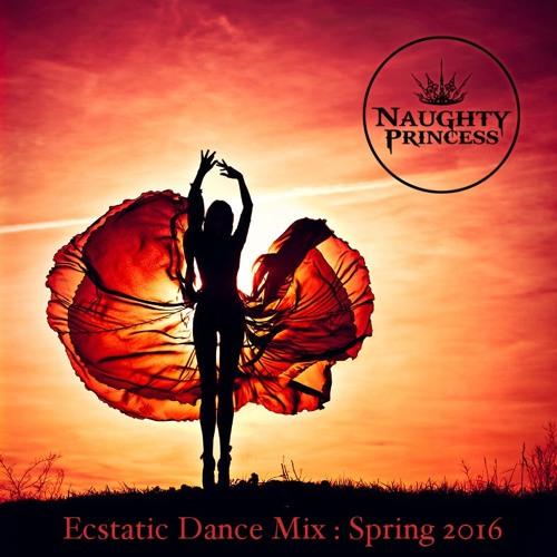 [Naughty Princess] Ecstatic Dance Mix : Spring 2016 (Free DL)