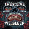 They Live We Sleep feat Payday Monsanto