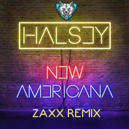 Halsey - New Americana (Zaxx Remix) by ZaxxAbrn on