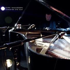 Dirk Maassen - Towards The Sun (out on spotify)